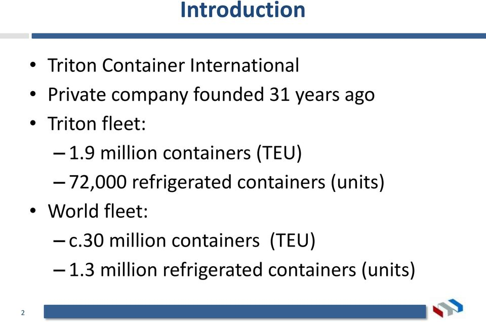 9 million containers (TEU) 72,000 refrigerated containers