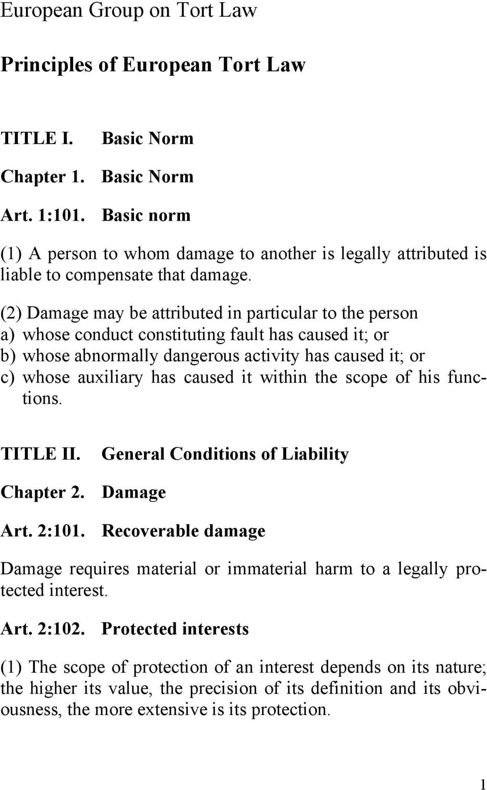 it within the scope of his functions. TITLE II. General Conditions of Liability Chapter 2. Damage Art. 2:101.