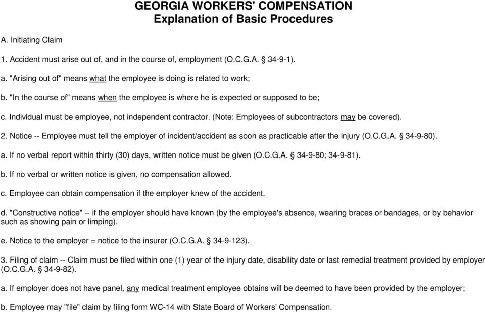 Notice -- Employee must tell the employer of incident/accident as soon as practicable after the injury (O.C.G.A. 34-9-80). a. If no verbal report within thirty (30) days, written notice must be given (O.