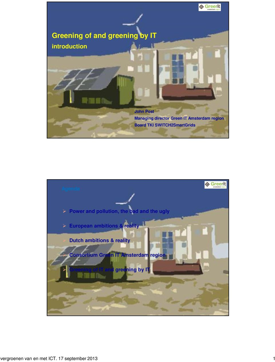 the ugly European ambitions & reality Dutch ambitions & reality Consortium Green IT