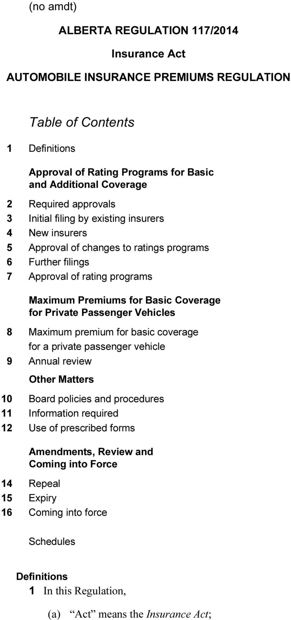 Coverage for Private Passenger Vehicles 8 Maximum premium for basic coverage for a private passenger vehicle 9 Annual review Other Matters 10 Board policies and procedures 11 Information