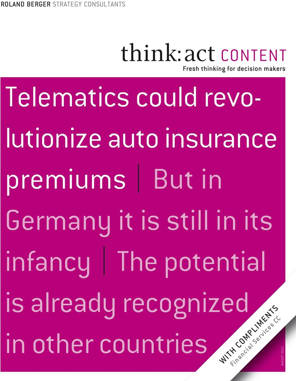 premiums But in Germany it is still in its infancy The potential is