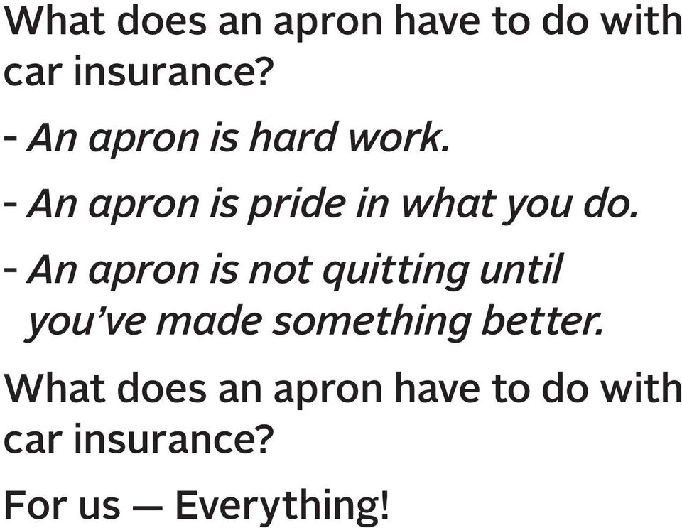 - An apron is not quitting until you ve made something