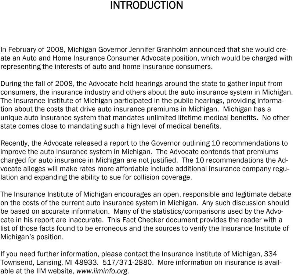 During the fall of 2008, the Advocate held hearings around the state to gather input from consumers, the insurance industry and others about the auto insurance system in Michigan.