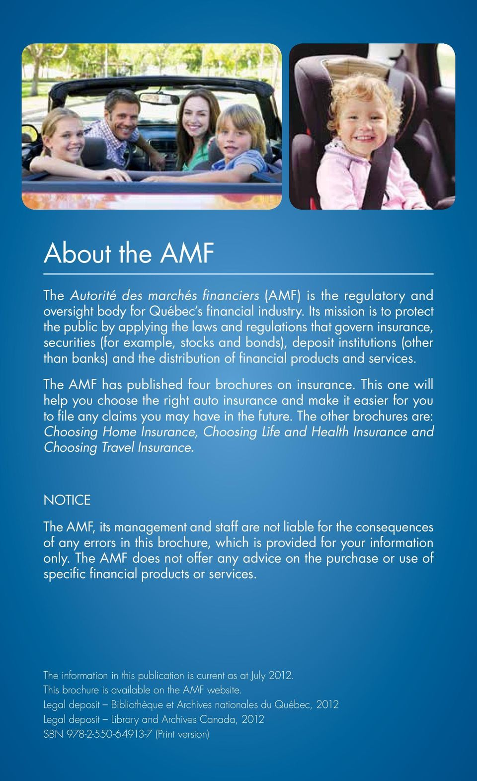 distribution of financial products and services. The AMF has published four brochures on insurance.