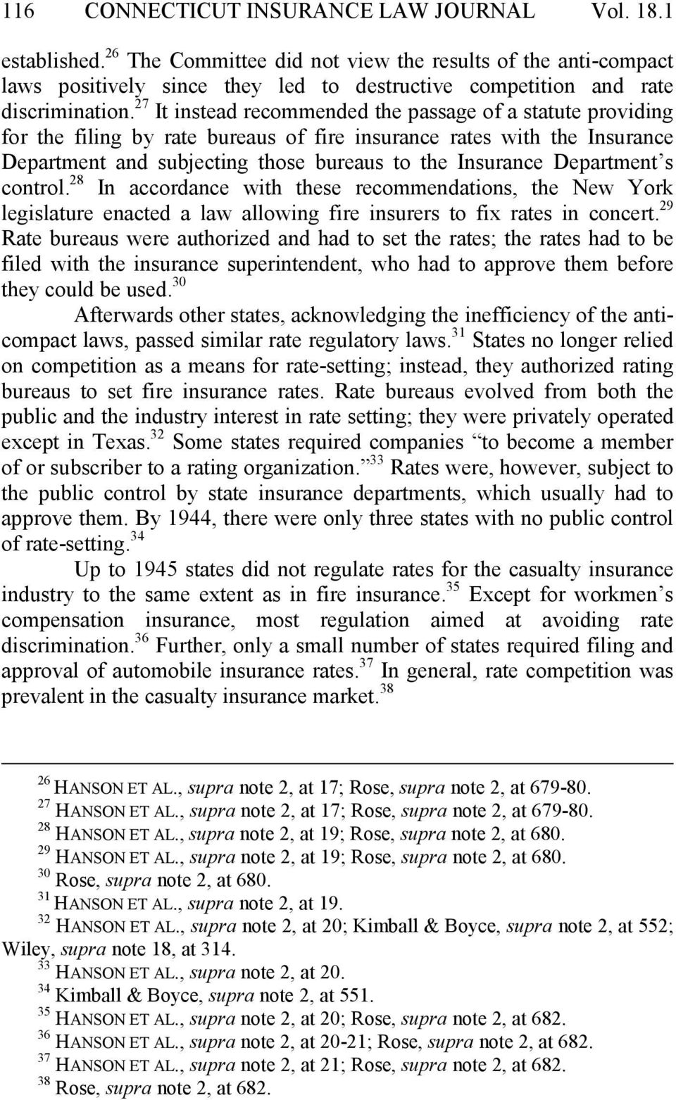 27 It instead recommended the passage of a statute providing for the filing by rate bureaus of fire insurance rates with the Insurance Department and subjecting those bureaus to the Insurance