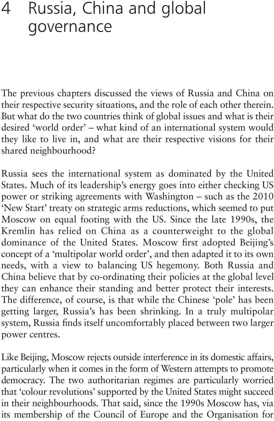 their shared neighbourhood? Russia sees the international system as dominated by the United States.
