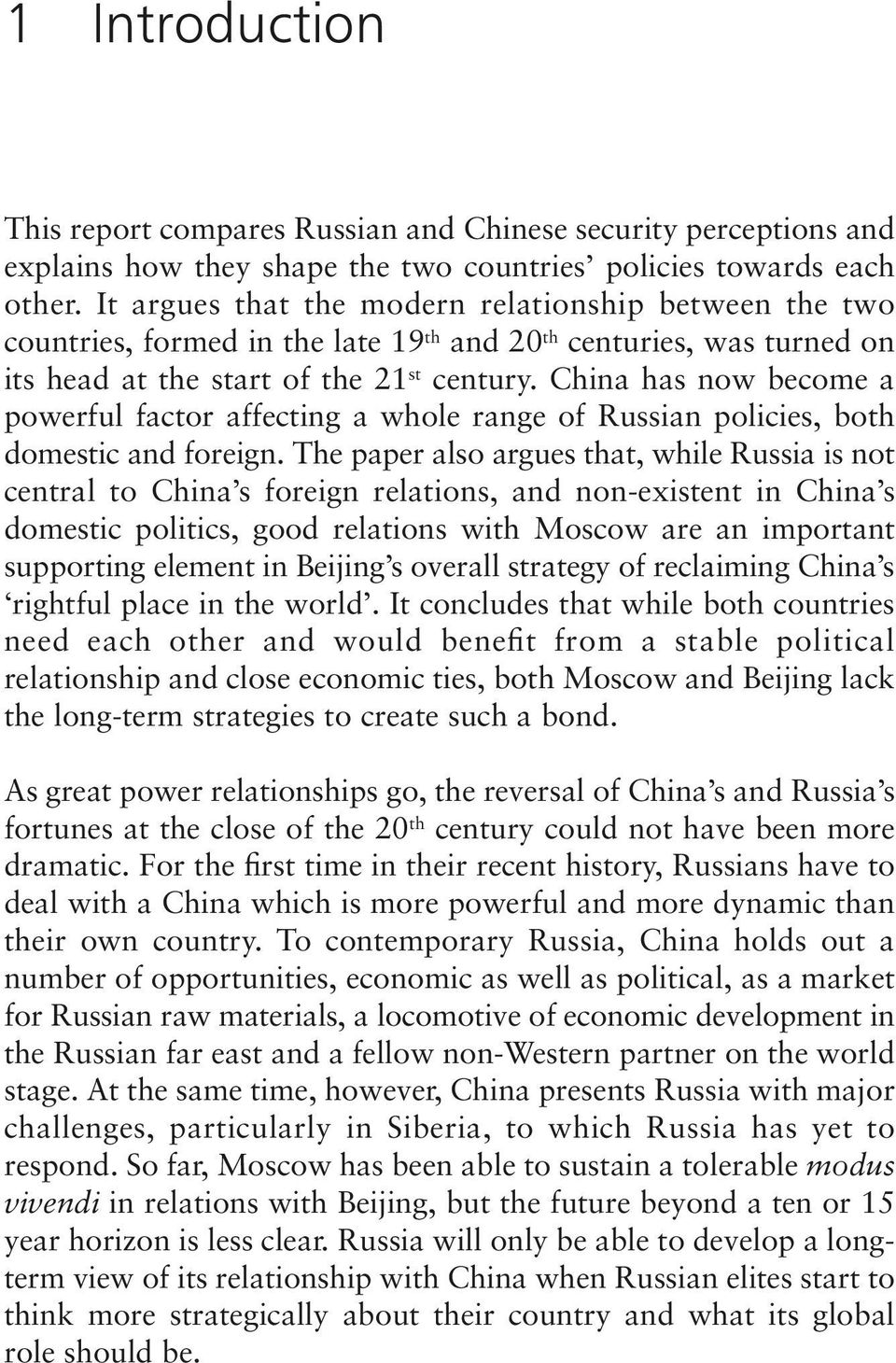China has now become a powerful factor affecting a whole range of Russian policies, both domestic and foreign.
