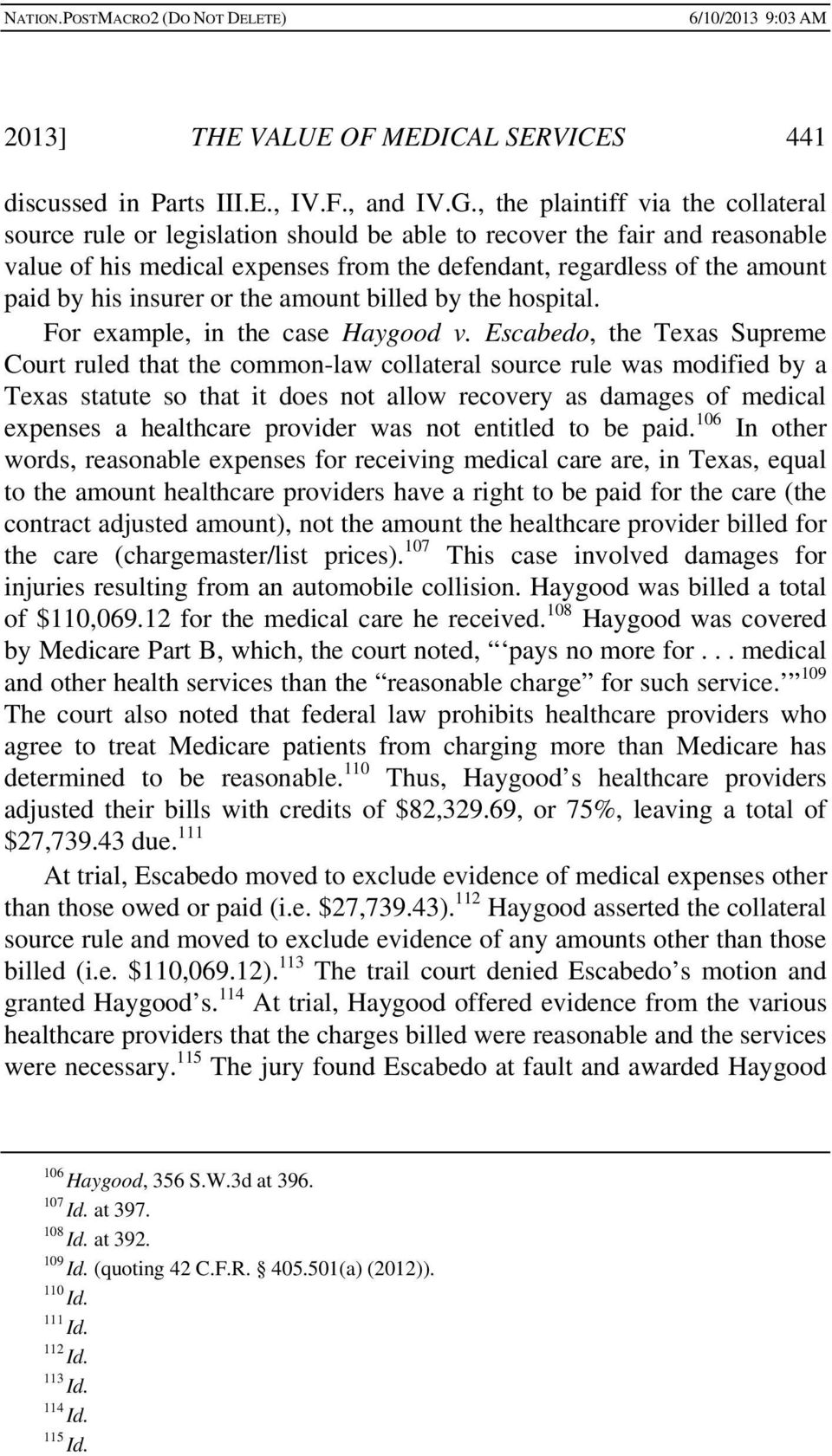 insurer or the amount billed by the hospital. For example, in the case Haygood v.