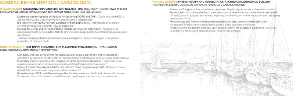 Diagnostic and therapeutic challenges for coexisting COPD and CHF / Coesistenza di BPCO e Scompenso Cardio Circolatorio: sfide diagnostiche e terapeutiche Exercise intolerance: the hallmark symptom