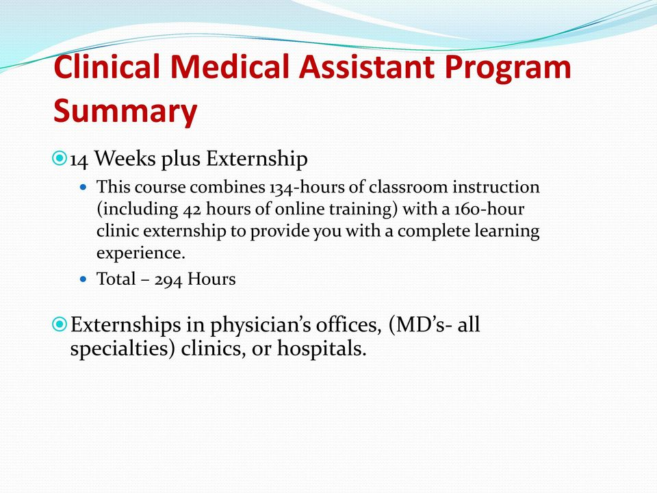 with a 160-hour clinic externship to provide you with a complete learning experience.