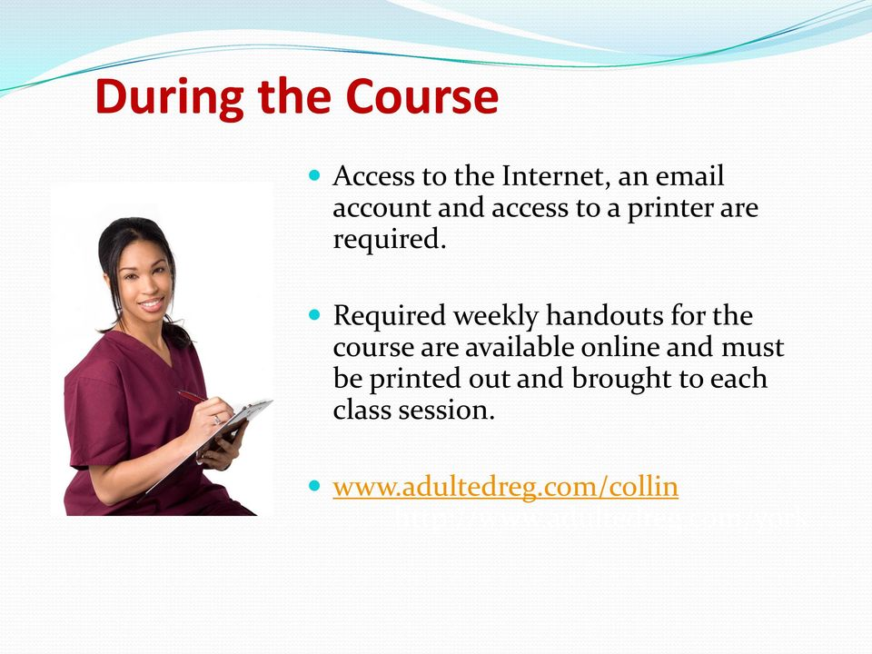 Required weekly handouts for the course are available online and