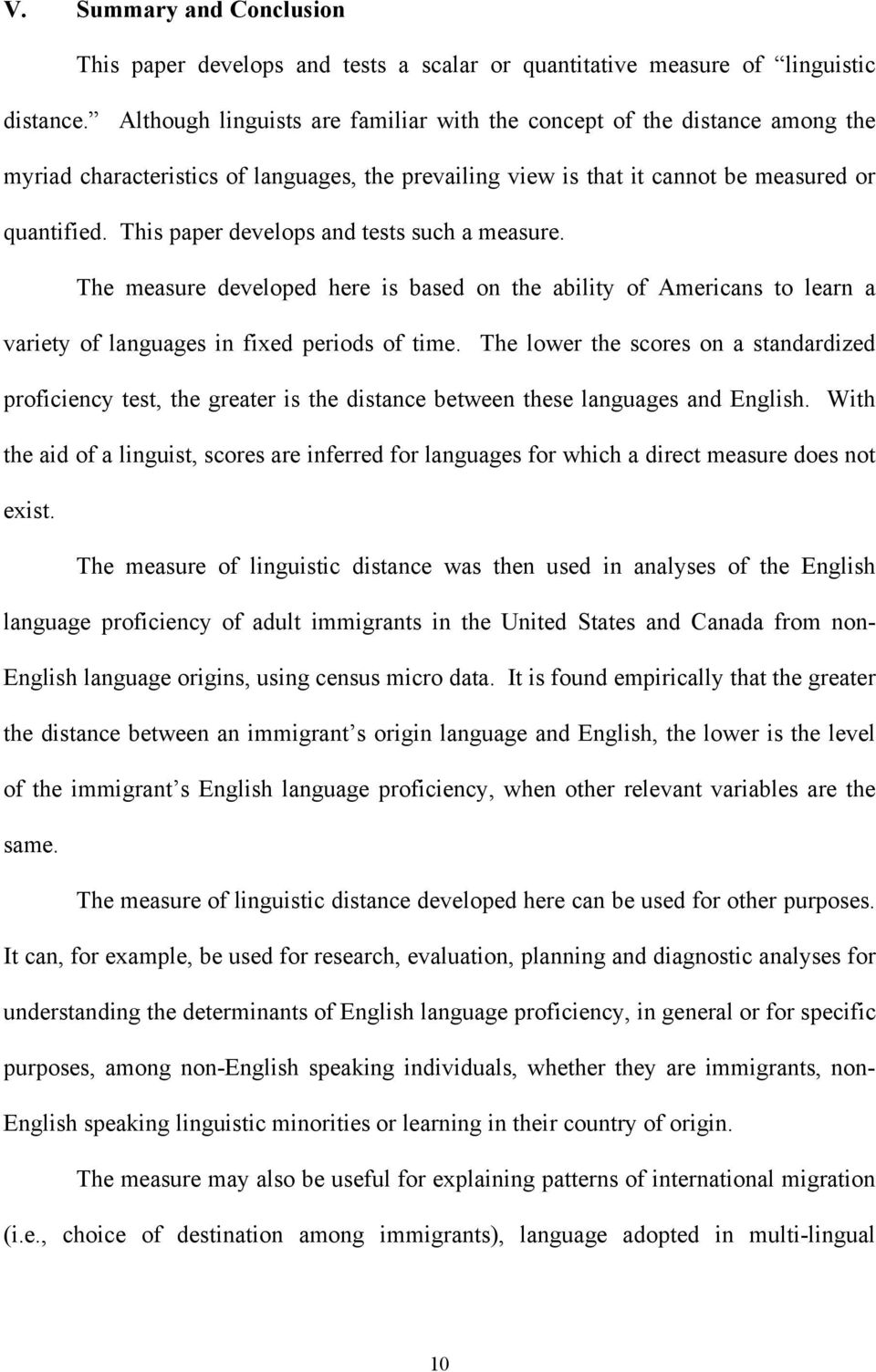 This paper develops and tests such a measure. The measure developed here is based on the ability of Americans to learn a variety of languages in fixed periods of time.