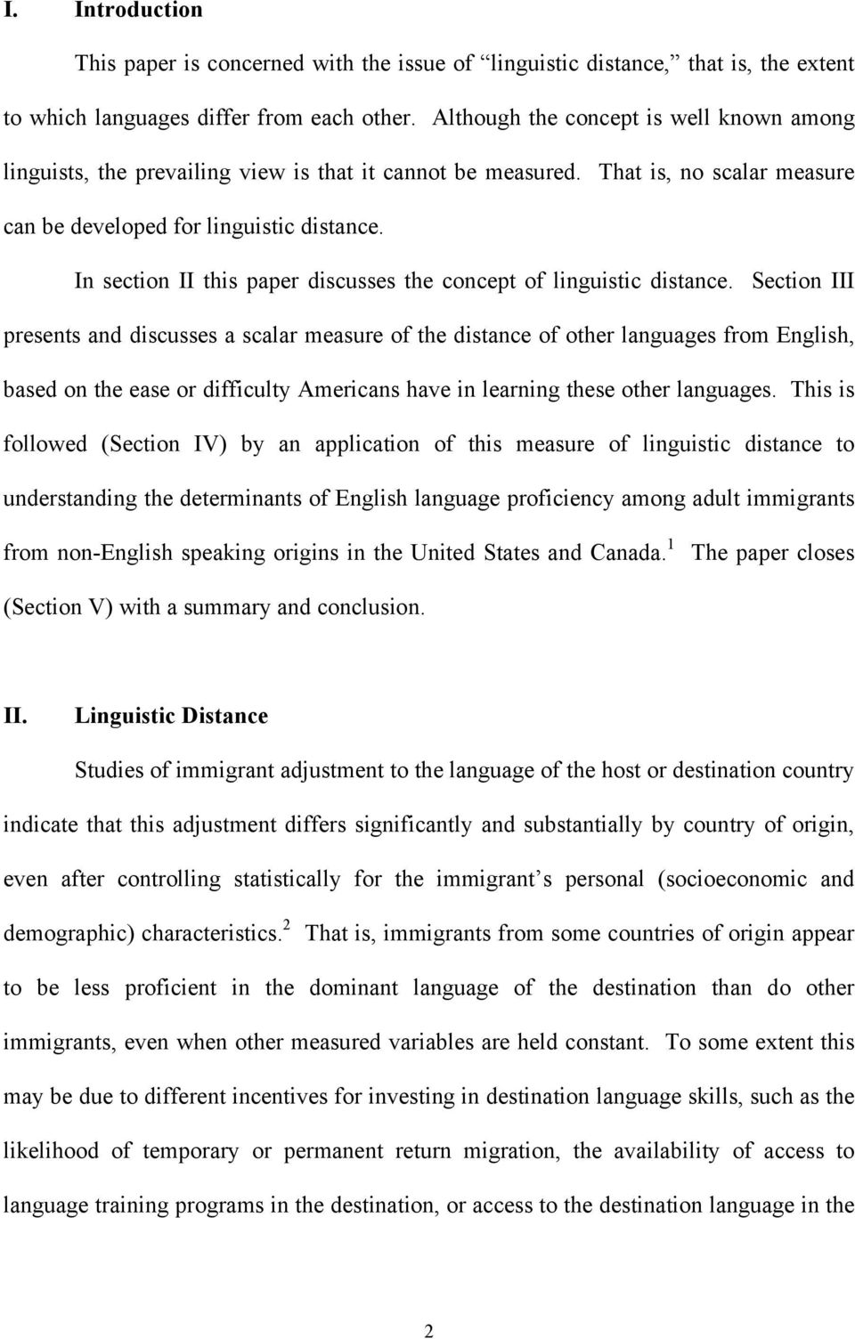 In section II this paper discusses the concept of linguistic distance.