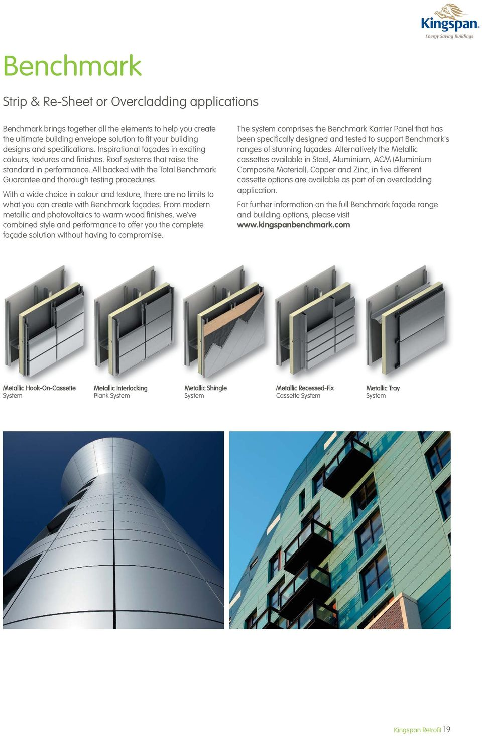 All backed with the Total Benchmark Guarantee and thorough testing procedures. With a wide choice in colour and texture, there are no limits to what you can create with Benchmark façades.