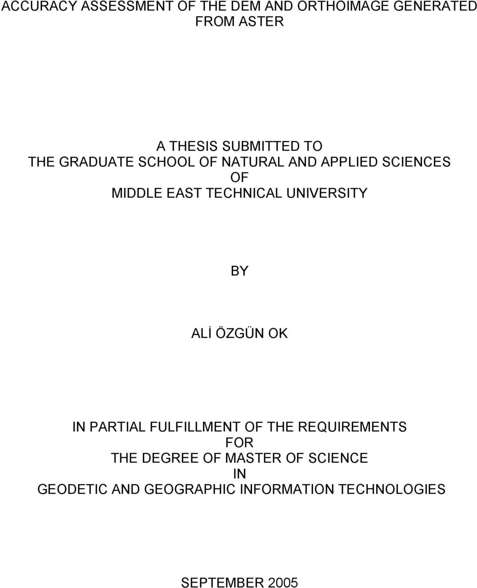 TECHNICAL UNIVERSITY BY ALİ ÖZGÜN OK IN PARTIAL FULFILLMENT OF THE REQUIREMENTS FOR
