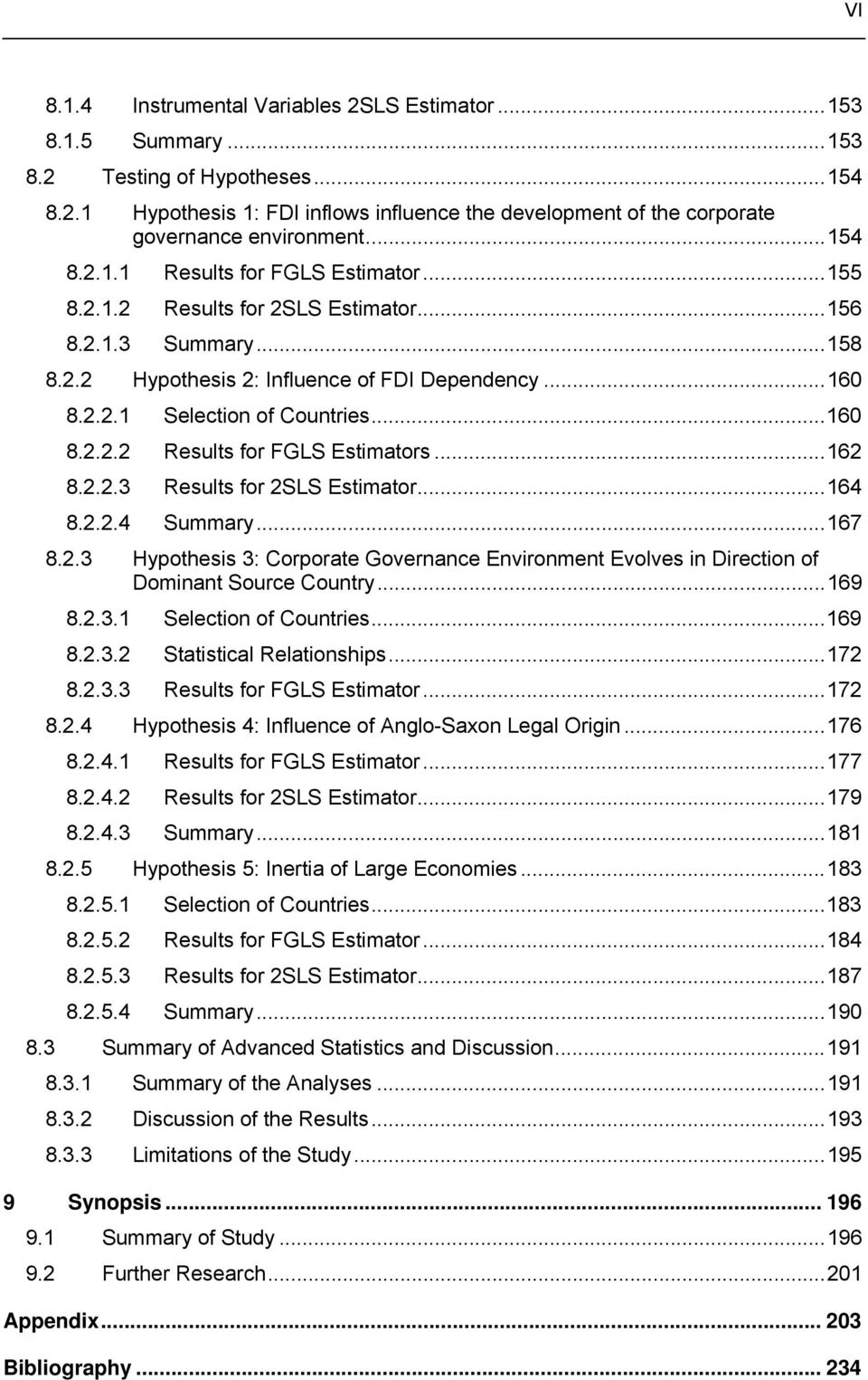 ..160 8.2.2.2 Results for FGLS Estimators...162 8.2.2.3 Results for 2SLS Estimator...164 8.2.2.4 Summary...167 8.2.3 Hypothesis 3: Corporate Governance Environment Evolves in Direction of Dominant Source Country.