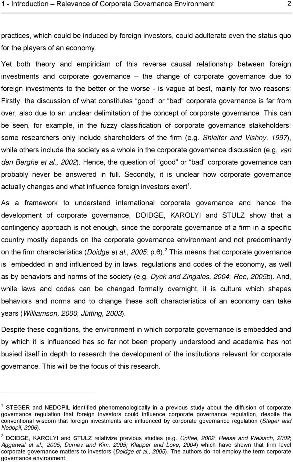 the worse - is vague at best, mainly for two reasons: Firstly, the discussion of what constitutes good or bad corporate governance is far from over, also due to an unclear delimitation of the concept