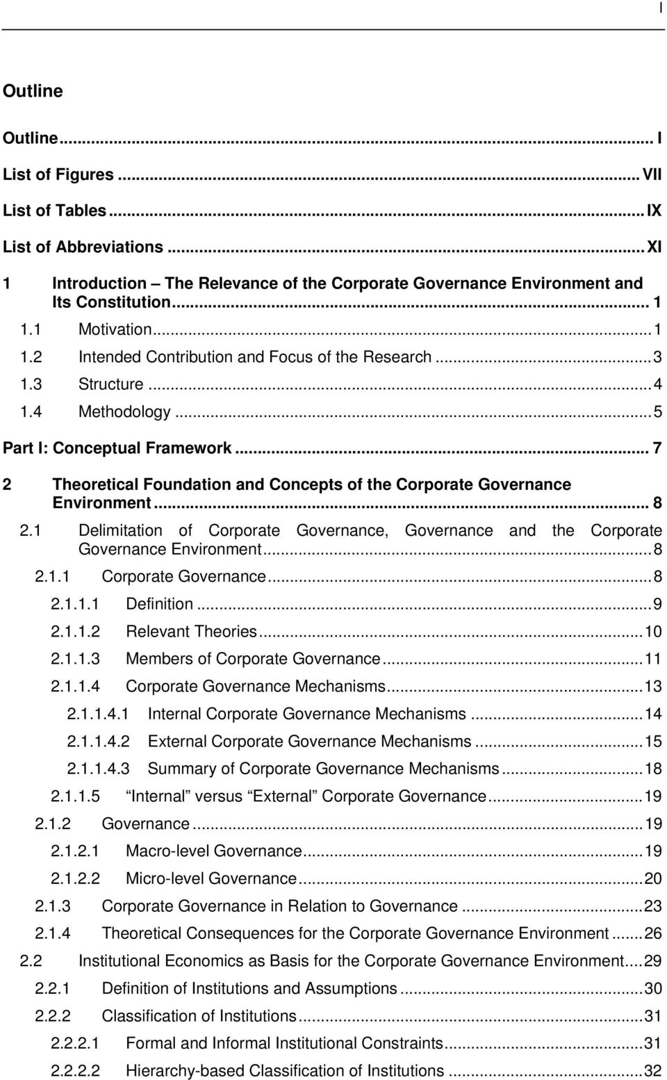 .. 7 2 Theoretical Foundation and Concepts of the Corporate Governance Environment... 8 2.1 Delimitation of Corporate Governance, Governance and the Corporate Governance Environment...8 2.1.1 Corporate Governance.