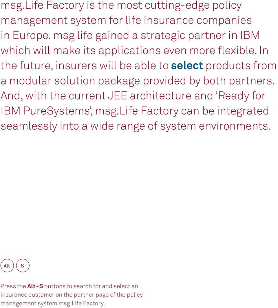 In the future, insurers will be able to select products from a modular solution package provided by both partners.