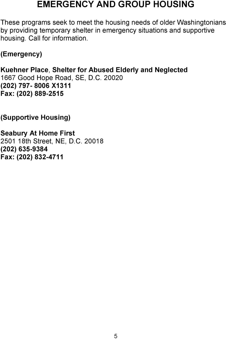 (Emergency) Kuehner Place, Shelter for Abused Elderly and Neglected 1667 Good Hope Road, SE, D.C.