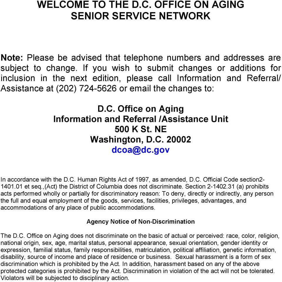 Office on Aging Information and Referral /Assistance Unit 500 K St. NE Washington, D.C. 20002 dcoa@dc.gov In accordance with the D.C. Human Rights Act of 1997, as amended, D.C. Official Code section2-1401.