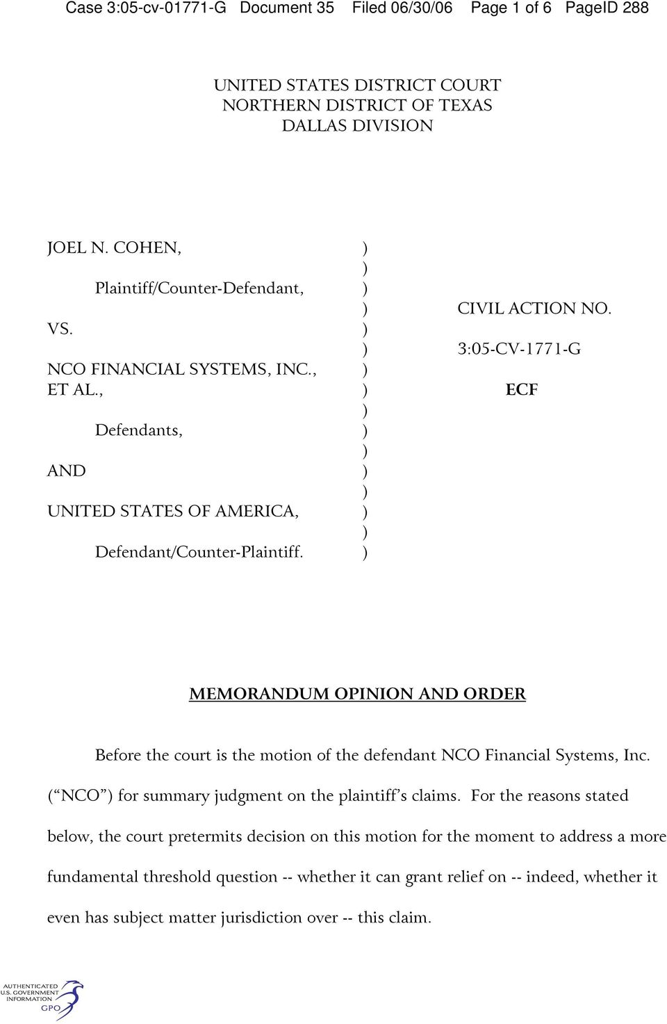 3:05-CV-1771-G ECF MEMORANDUM OPINION AND ORDER Before the court is the motion of the defendant NCO Financial Systems, Inc. ( NCO for summary judgment on the plaintiff s claims.