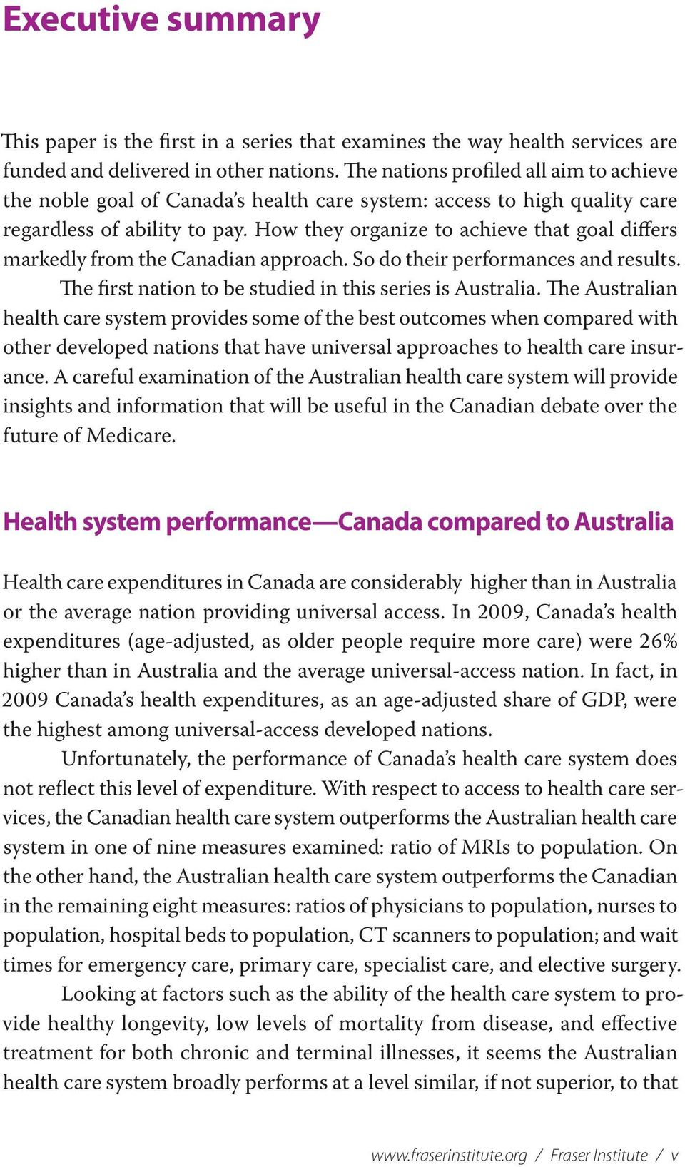 How they organize to achieve that goal differs markedly from the Canadian approach. So do their performances and results. The first nation to be studied in this series is Australia.
