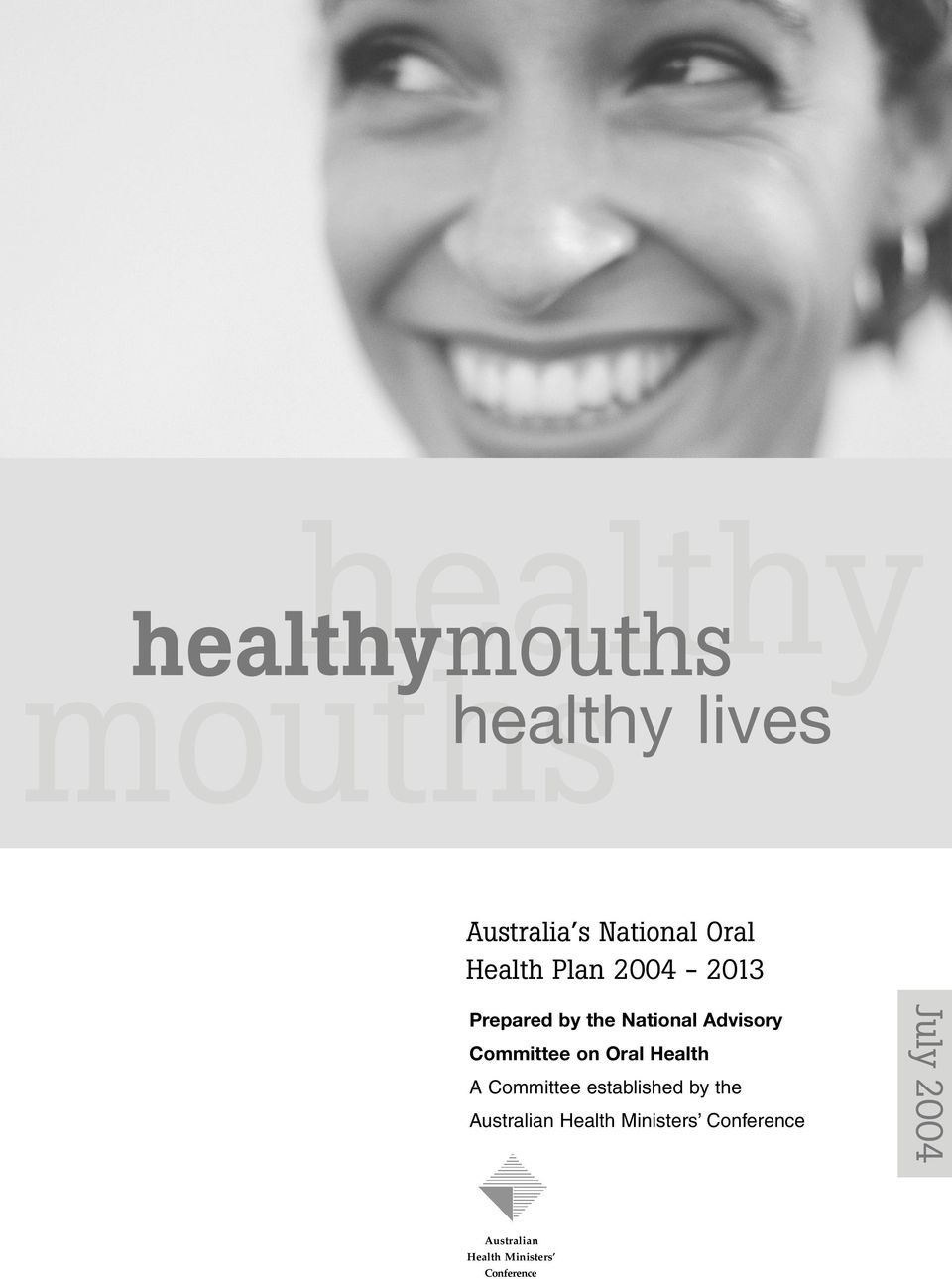 Committee on Oral Health A Committee established by the Australian