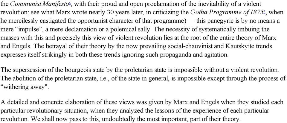 The necessity of systematically imbuing the masses with this and precisely this view of violent revolution lies at the root of the entire theory of Marx and Engels.