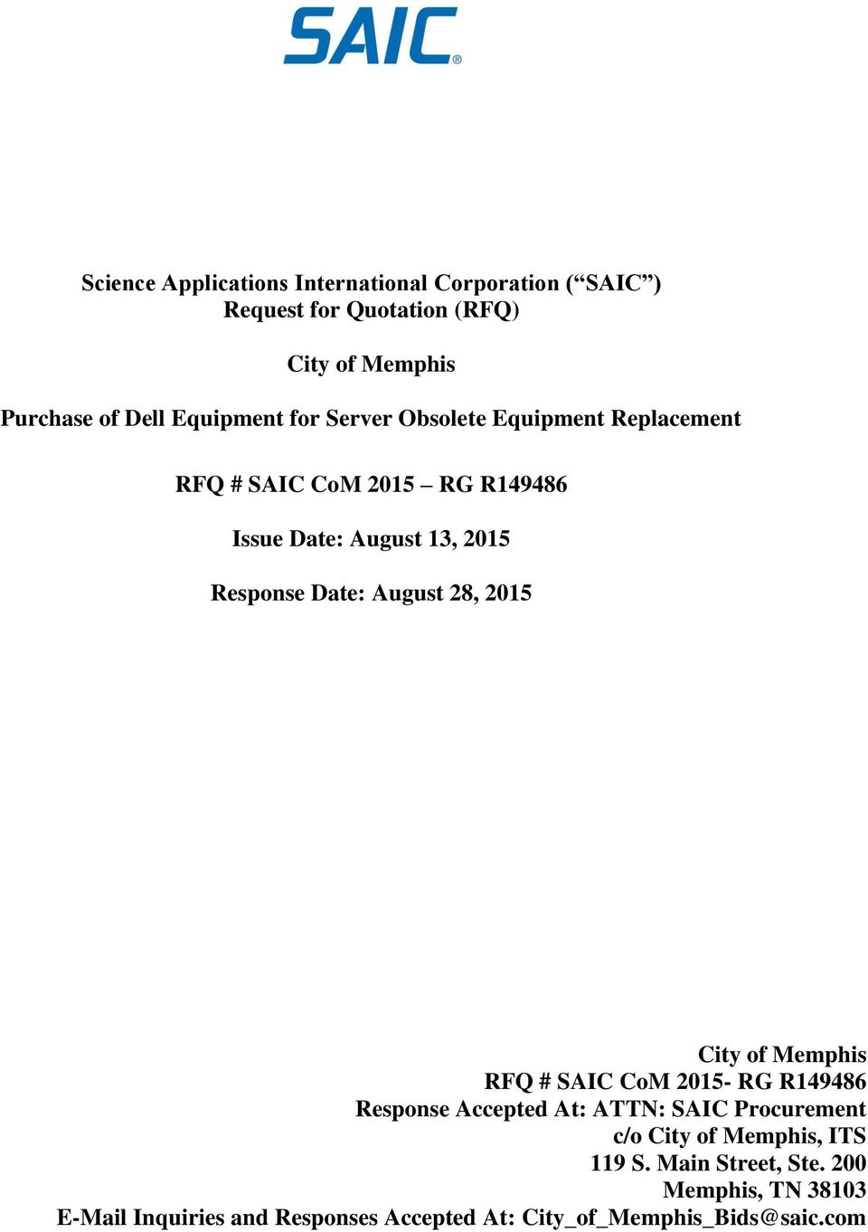 Date: August 28, 2015 City of Memphis RFQ # SAIC CoM 2015- RG R149486 Response Accepted At: ATTN: SAIC Procurement c/o City
