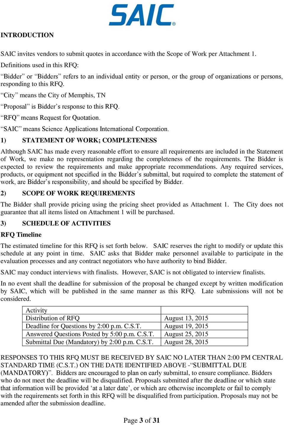 City means the City of Memphis, TN Proposal is Bidder s response to this RFQ. RFQ means Request for Quotation. SAIC means Science Applications International Corporation.
