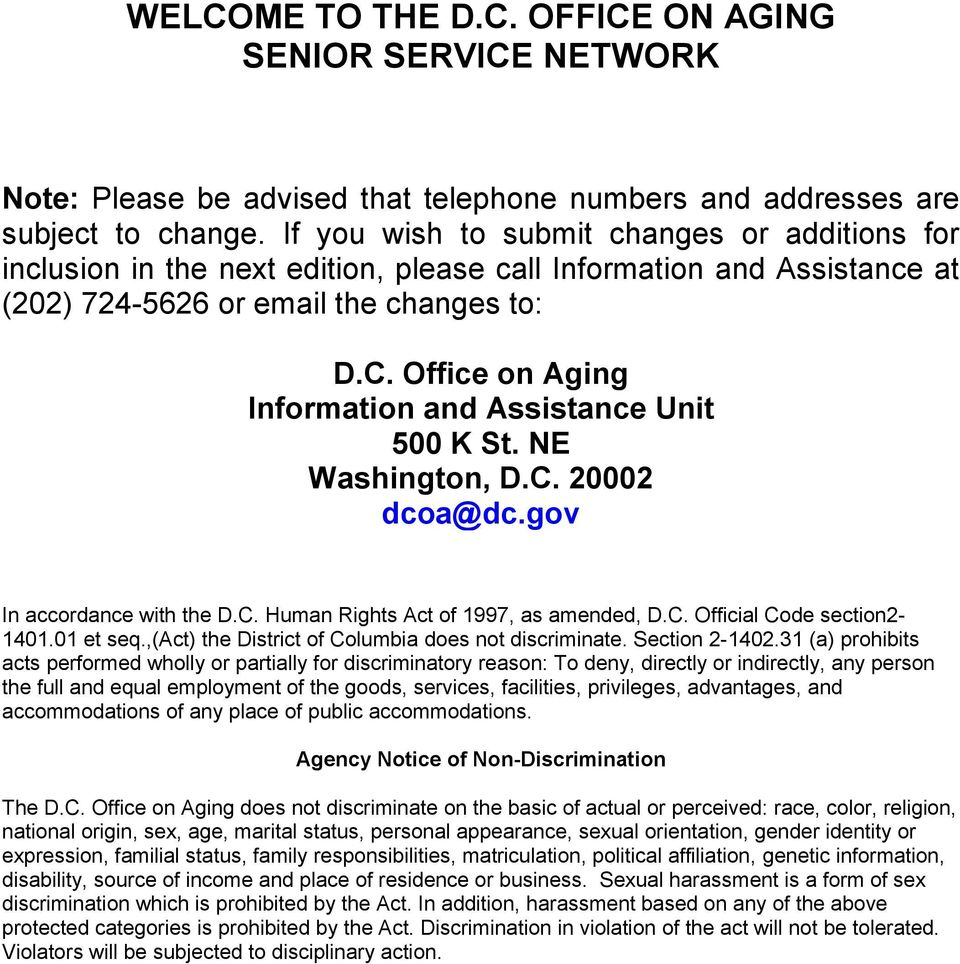 Office on Aging Information and Assistance Unit 500 K St. NE Washington, D.C. 20002 dcoa@dc.gov In accordance with the D.C. Human Rights Act of 1997, as amended, D.C. Official Code section2-1401.