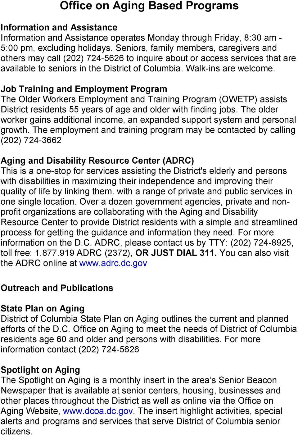 Job Training and Employment Program The Older Workers Employment and Training Program (OWETP) assists District residents 55 years of age and older with finding jobs.
