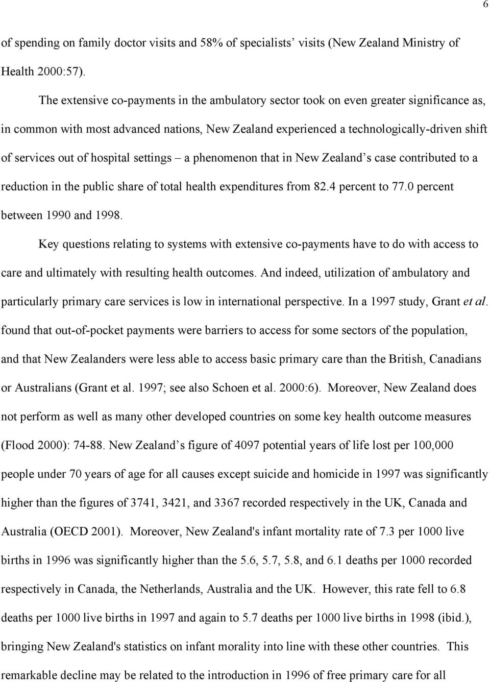 of hospital settings a phenomenon that in New Zealand s case contributed to a reduction in the public share of total health expenditures from 82.4 percent to 77.0 percent between 1990 and 1998.