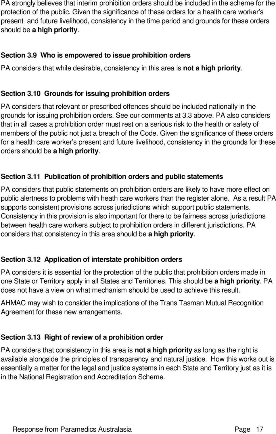 9 Who is empowered to issue prohibition orders PA considers that while desirable, consistency in this area is not a high priority. Section 3.