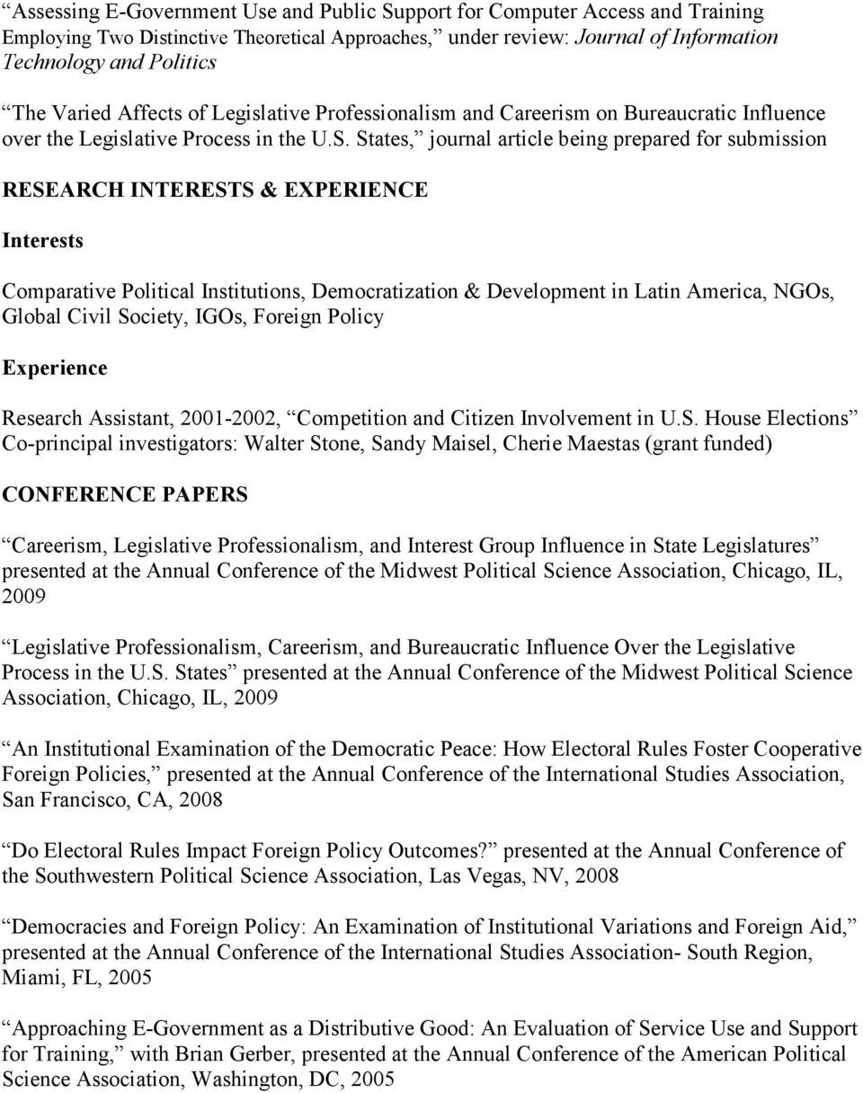 States, journal article being prepared for submission RESEARCH INTERESTS & EXPERIENCE Interests Comparative Political Institutions, Democratization & Development in Latin America, NGOs, Global Civil