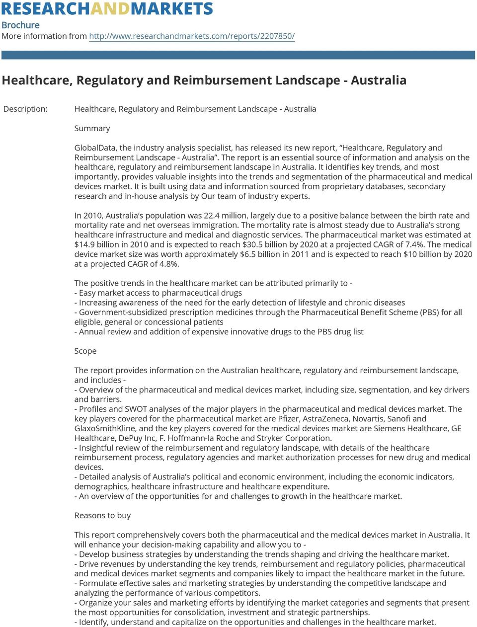 analysis specialist, has released its new report, Healthcare, Regulatory and Reimbursement Landscape - Australia.