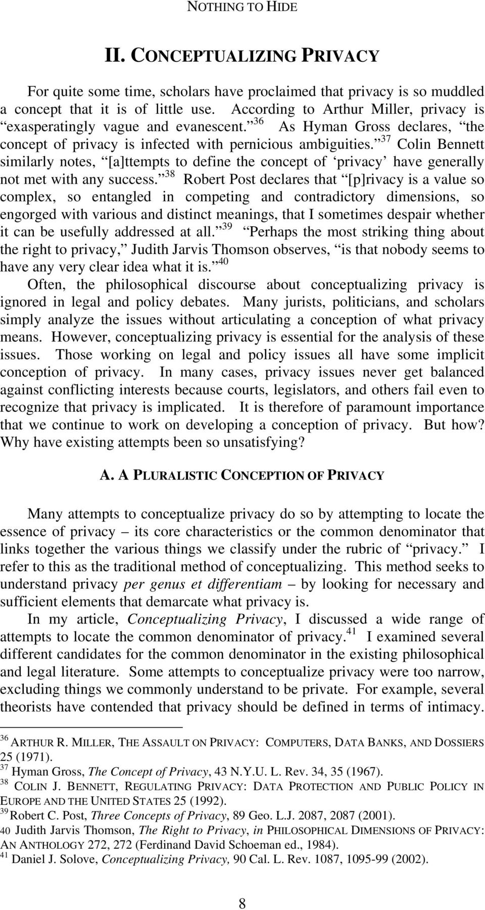 37 Colin Bennett similarly notes, [a]ttempts to define the concept of privacy have generally not met with any success.