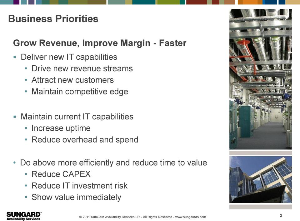 current IT capabilities Increase uptime Reduce overhead and spend Do above more