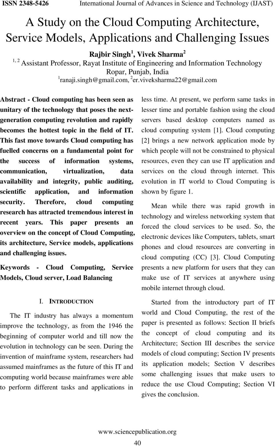 com Abstract - Cloud computing has been seen as unitary of the technology that poses the nextgeneration computing revolution and rapidly becomes the hottest topic in the field of IT.