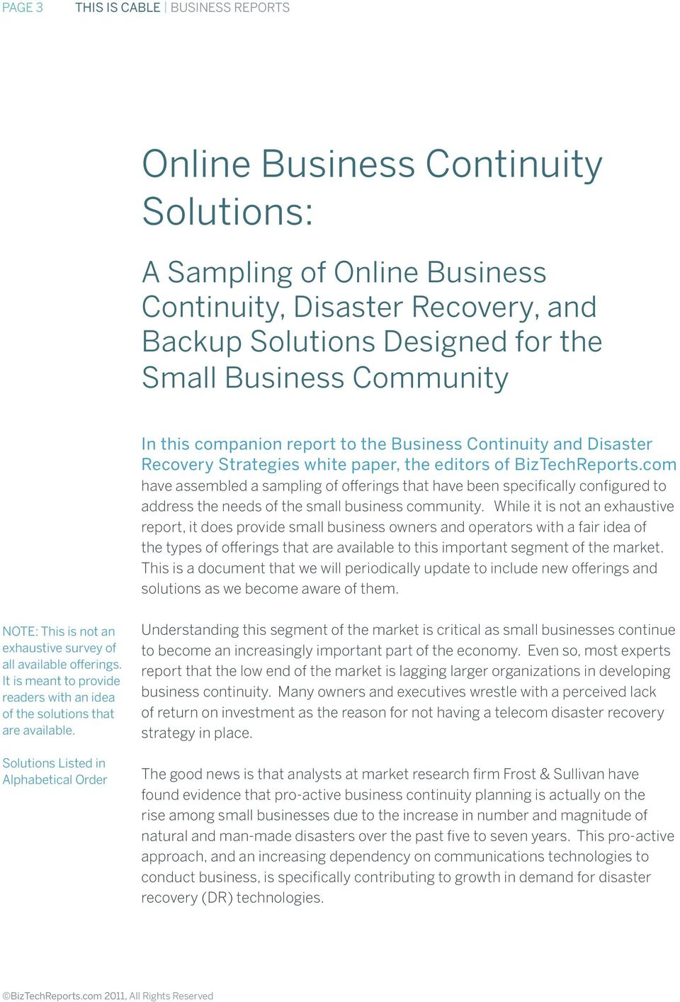 com have assembled a sampling of offerings that have been specifically configured to address the needs of the small business community.