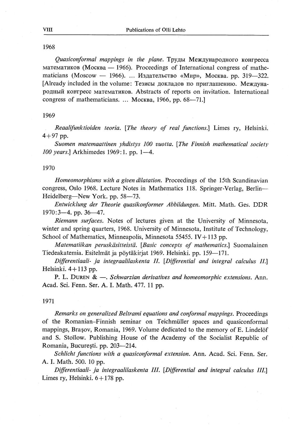 International congress of mathematicians.... Mocrna, 1966,pp.6871.1 1969 Reaalifunktioiden teoria. lthe theory 4*97 pp. of real functions.f Limes ry, Helsinki.