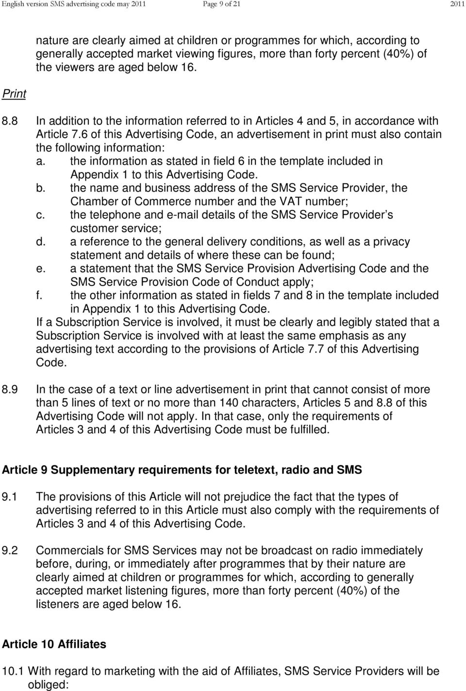 6 of this Advertising Code, an advertisement in print must also contain the following information: a.