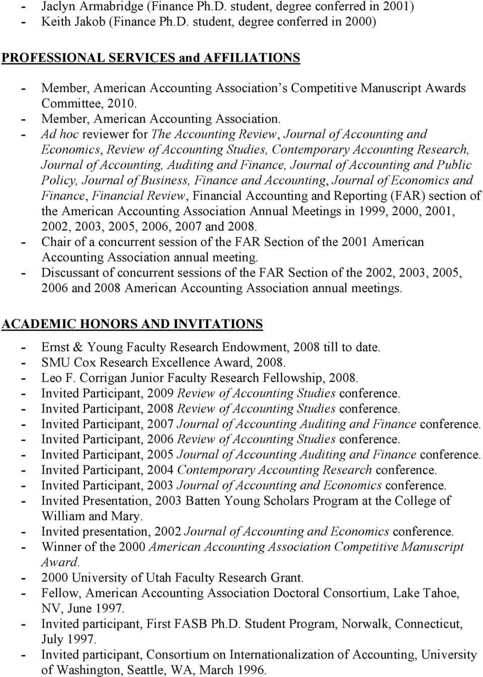 - Ad hoc reviewer for The Accounting Review, Journal of Accounting and Economics, Review of Accounting Studies, Contemporary Accounting Research, Journal of Accounting, Auditing and Finance, Journal