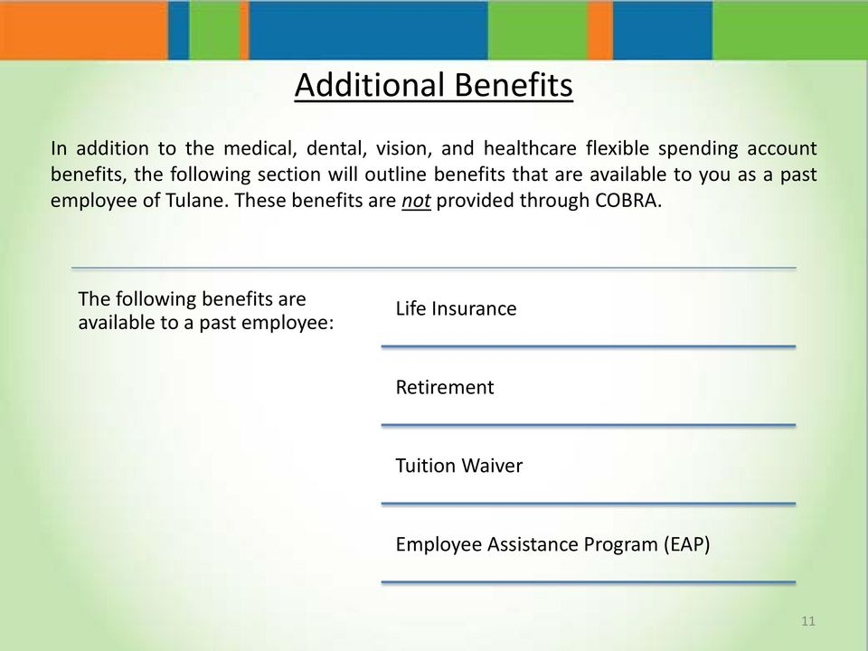 employee of Tulane. These benefits are not provided through COBRA.