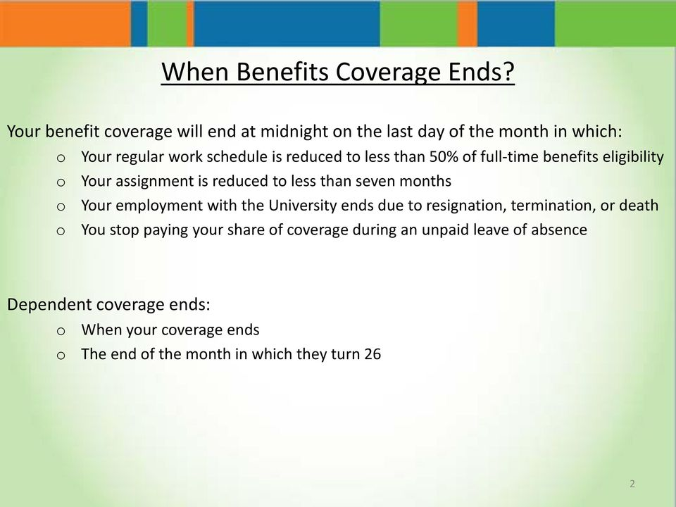 less than 50% of full-time benefits eligibility o Your assignment is reduced to less than seven months o Your employment with
