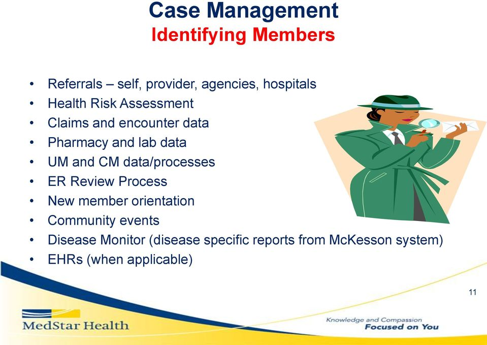 data/processes ER Review Process New member orientation Community events Disease