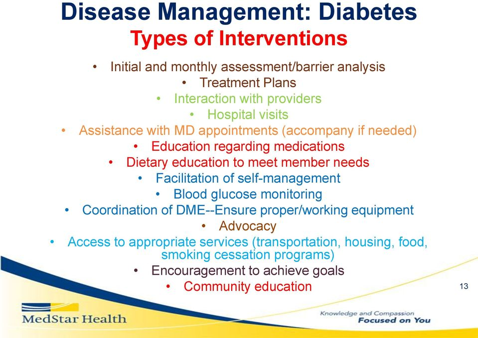 meet member needs Facilitation of self-management Blood glucose monitoring Coordination of DME--Ensure proper/working equipment Advocacy