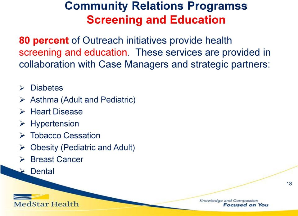 These services are provided in collaboration with Case Managers and strategic partners: